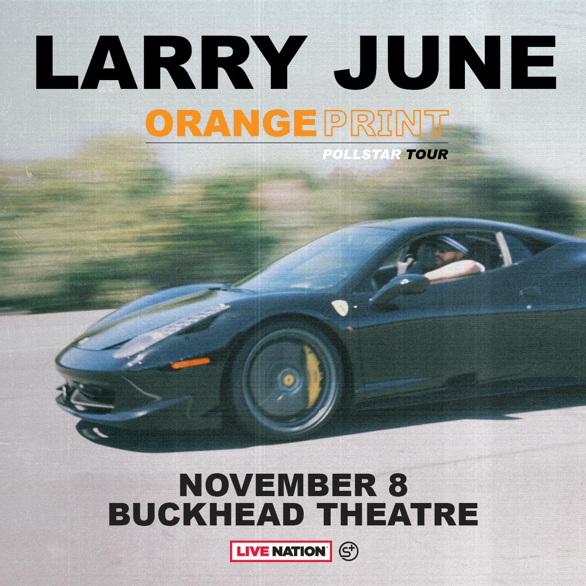 JUST ANNOUNCED: Larry June - Orange Print Pollstar Tour coming to Buckhead Theatre on November 8, 2021! Tickets go on sale Friday, September 24 @ 10am ET: ticketmaster.com/event/0E005B28…