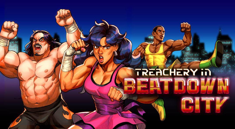 Treachery in Beatdown City (S) $8.99 via eShop.