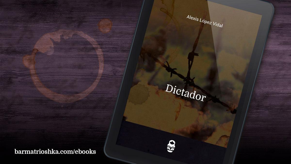 El #ebook del día: «Dictador» https://t.co/gYKGEl6wPR #ebooks #kindle #epubs #free #gratis https://t.co/YIheMatbsT