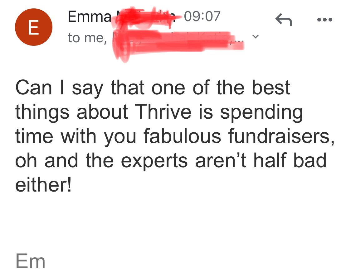 When a group email makes your heart sing! #THRIVE intake 2 opens in October If you're a Fundraising Director, or same role different title, and fancy being part of this AMAZING group, as well as having 'our team round your team', join the invitation list bit.ly/2XCVNKH