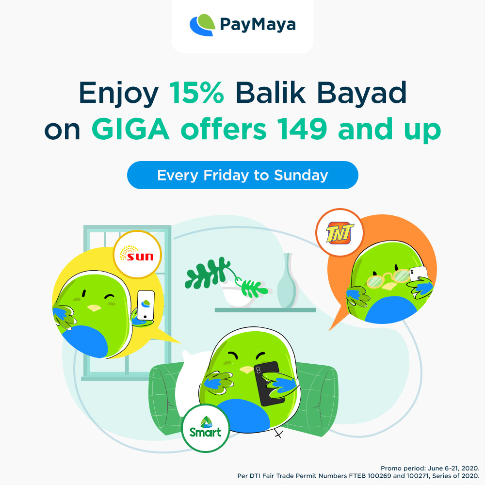 Stay connected with loved ones and stay updated online!  Enjoy 15% Balik Bayad on GIGA offers worth P149 and up in the PayMaya app from June 19 to 21, 2020.  For Smart, Sun and TNT subscribers only. ​Visit https://t.co/r0M8Et0HVd for the complete promo details. https://t.co/8IetXfUVv3