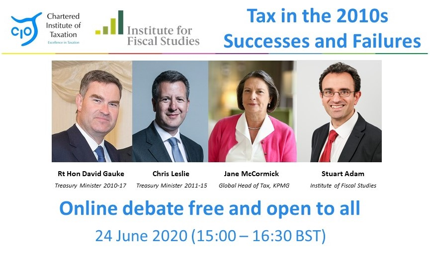 Our first CIOT/@TheIFS online debate will take place this Wednesday on: Tax in the 2010s - Successes and Failures. Join @DavidGauke @ChrisLeslieUK @janemccormickuk Stuart Adam & @glyn12gh (chair) for a great debate. Info & register at https://t.co/qNFKi52Uqs https://t.co/XceKcP1c7y
