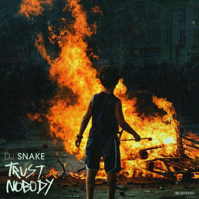 DJ Snake Trust Nobody