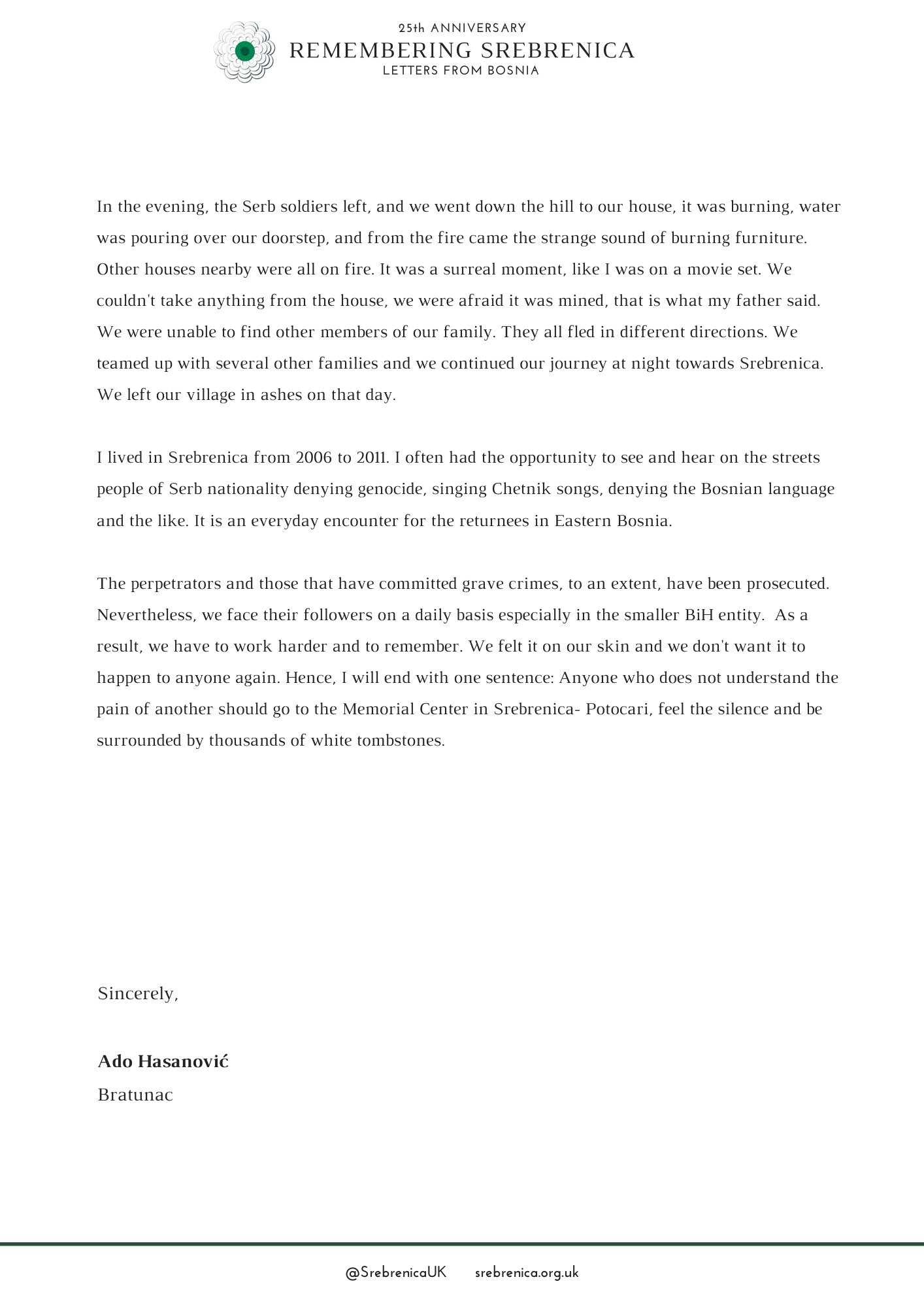Remembering Srebrenica On Twitter This Letter From Bosnia Comes From Ado Hasanovic As He Tells Us His Story Of Surviving The Genocide We Found Ourselves In Dead Silence And Fear We Did