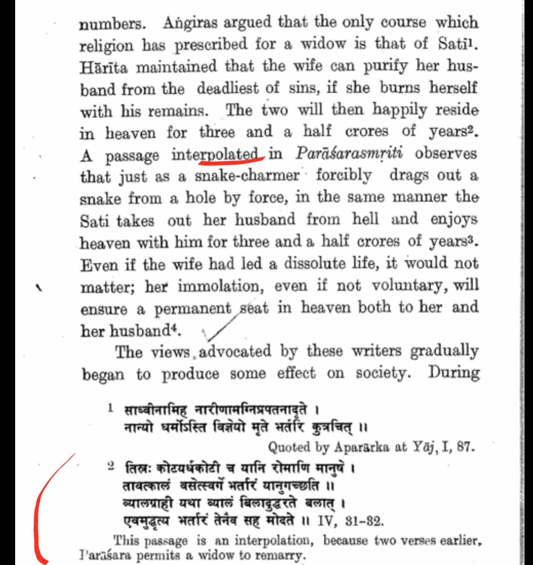 Even in texts like Parashar Smriti where Sati is mentioned, Sati is one of the options and it is clearly Interpolated, Even modern day scholars believe that it is interpolation as just a verse above women are allowed to remarry.