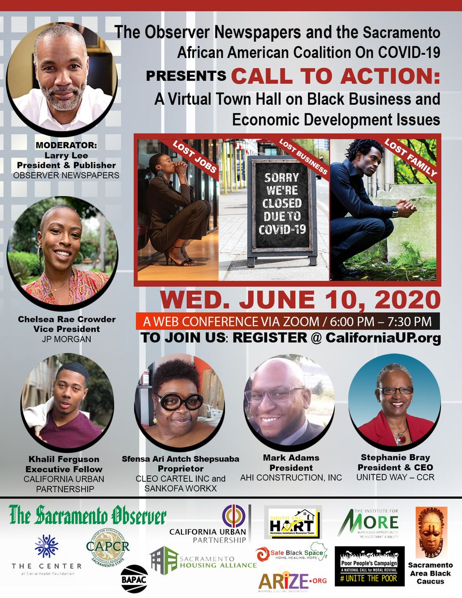 The Observer and the Sacramento African American Coalition on COVID-19 Presents Call to Action: The Virtual Town Hall on Black Business and Economic Development Issues. Date: Wednesday, June 10  Time: 6:00p.m. - 7:30p.m. Place: Via ZOOM To register email register@CaliforniaUP.org https://t.co/RppiP8PdpJ