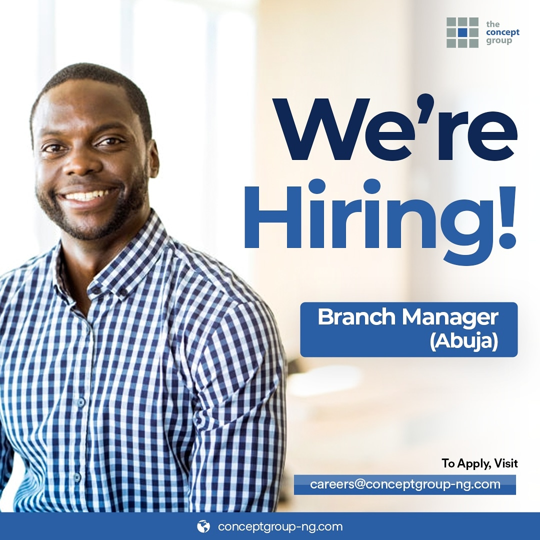 #UrgentVacancyBRANCH MANAGER, ABUJA (SALES & OPERATIONS)  We're currently looking to fill the role of a Branch Manager in our Abuja office. Qualified? Send CV tocareers@conceptgroup-ng.com. More information below: https://t.co/Pjgv6xLoHl