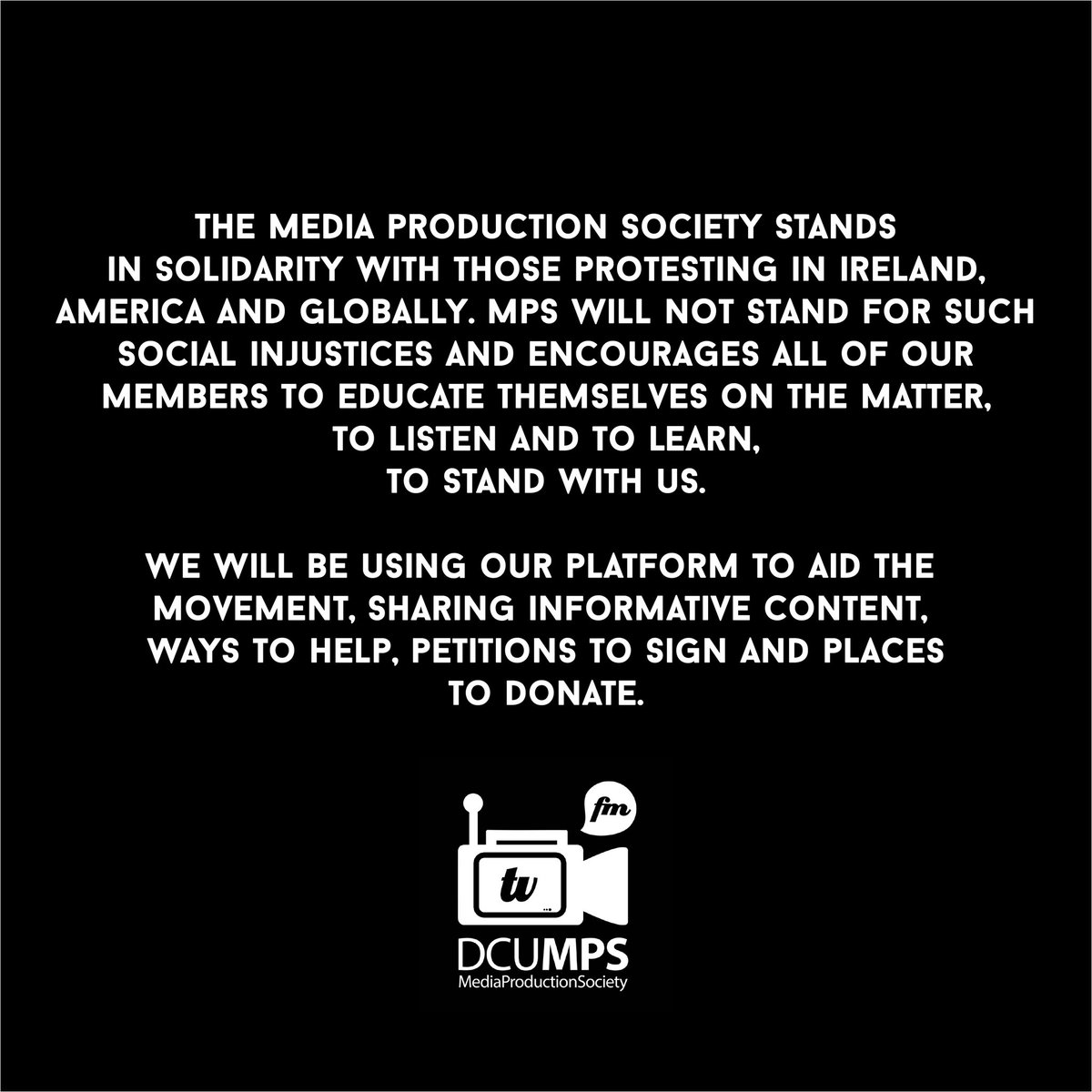 / BLACK LIVES MATTER / Here at the DCU Media Production Society we support and stand in solidarity with the #BlackLivesMatter movement. To find out more ways to help, visit https://t.co/NS0RwXQmy2 🖤 https://t.co/VfbqgMhvL1