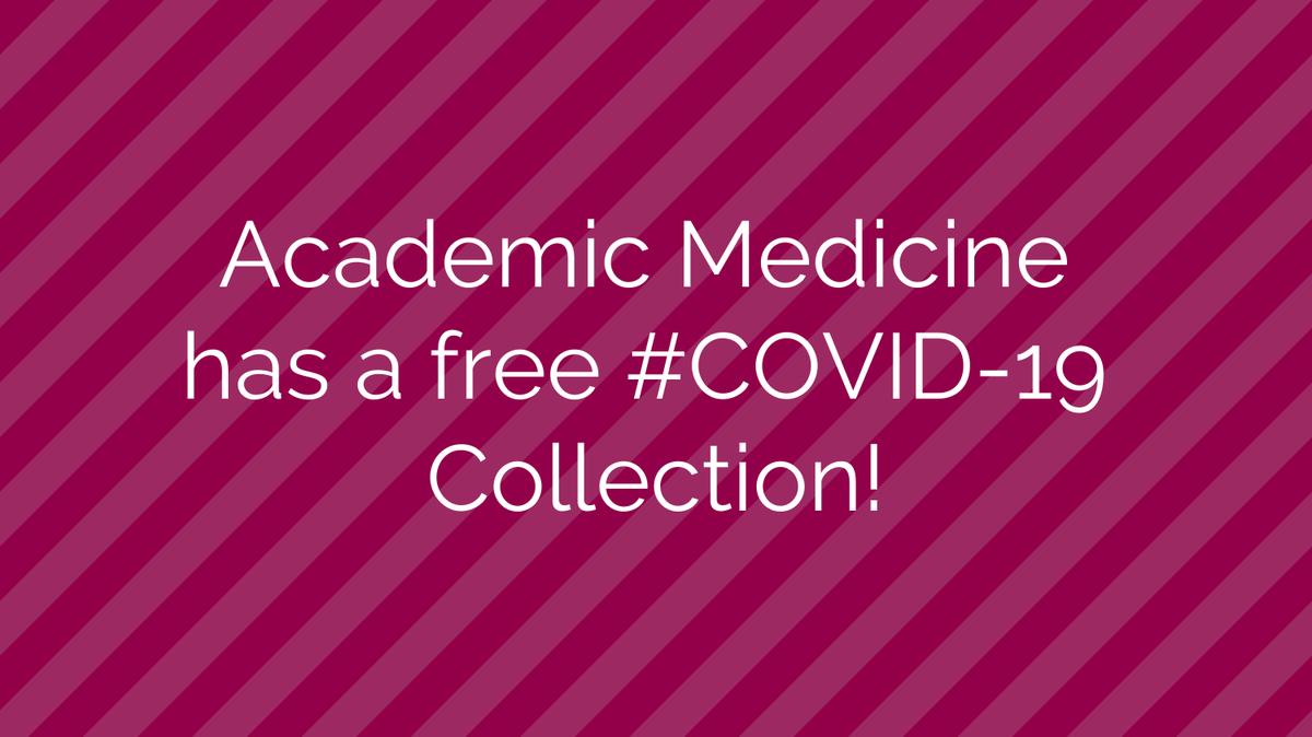 Academic Medicine has a free, frequently updated #COVID-19 Collection! #HMILeaders #HMICommunity #MedEd @AcadMedJournal @aditipuri84 @afornari1 @thorsley_handle @MDYuya @rtillman @docteresayvonne @AliceTangMD @bellamcq1 @SeeRenPhD @AnelyssaA @hur2buzy bit.ly/2MwMCSO