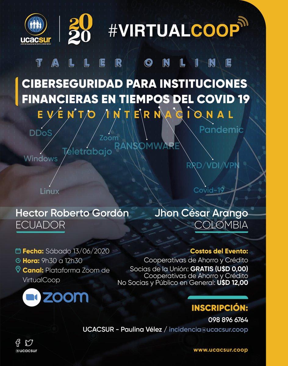 Juntos hacemos Cooperativismo - desde #VirtualCoop invitamos al Taller Internacional On Line: Ciberseguridad para Instituciones Financieras en Tiempos del #COVID__19 este sábado 13 de junio - 09h30 en nuestra plataforma virtual. https://t.co/neIS5PUAOD
