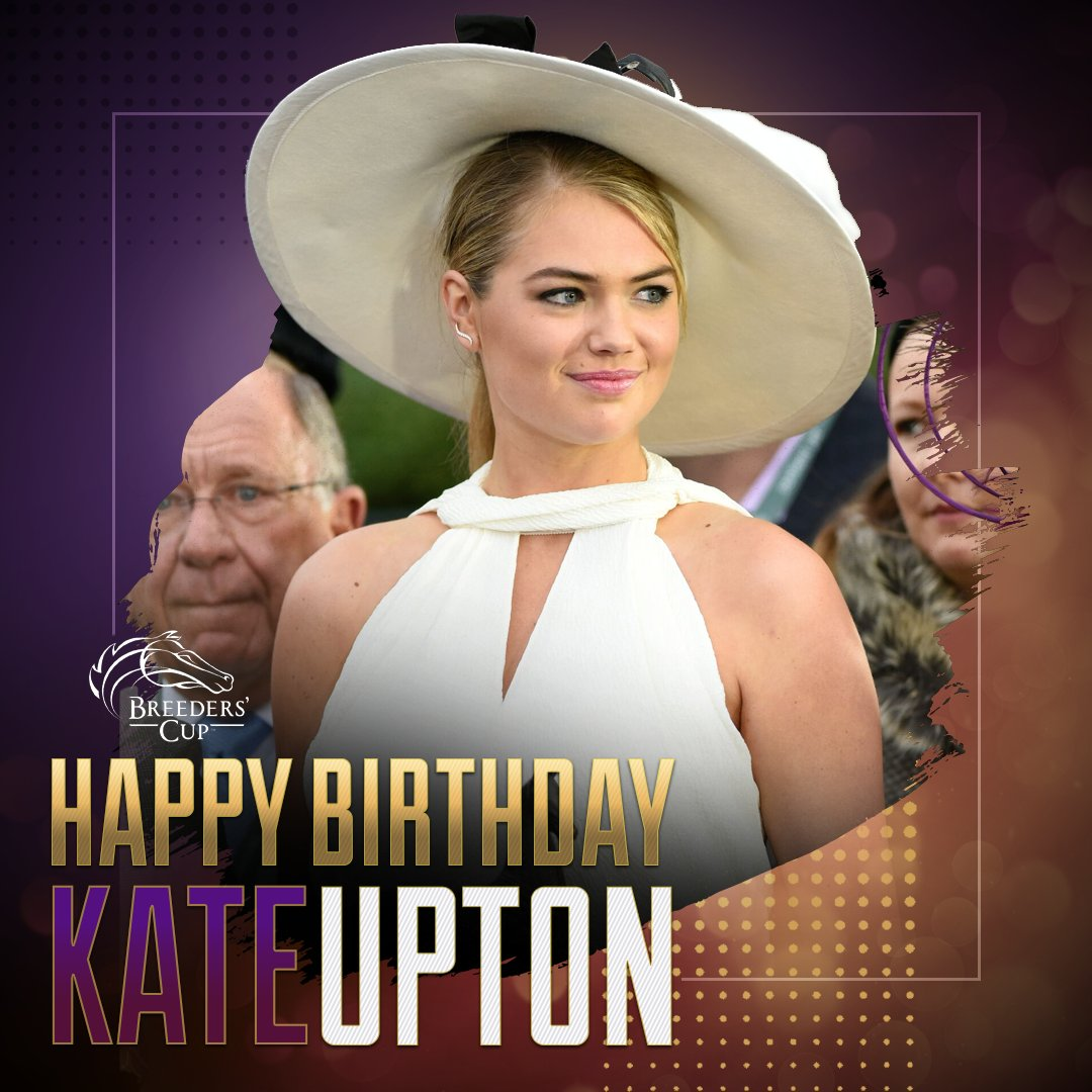 "Breeders  Cup on Twitter: ""HAPPY BIRTHDAY to @KateUpton! Join us"