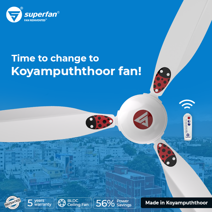 #Coimbatore is now #Koyampuththoor. Dear Kovai, don't just stop with the name change. It's time to change to super energy efficient ceiling fans and save over 56% in your electricity bills. Superfan is a Kovai product that is designed and manufactured in #NammaKovai. pic.twitter.com/zlgl03eoOA