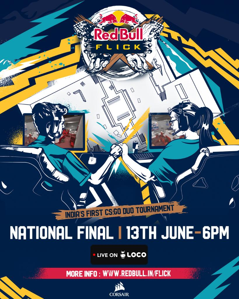 #RedBullFlick is a tournament designed to discover the fastest and most talented CS:GO players in the country! The National Final is going down on 13th June at 6 PM on @GetLocoNow 😎 Head to https://t.co/9pZyq3rxEg to know more!  @CORSAIR @FACEIT https://t.co/5rkMvaVINm