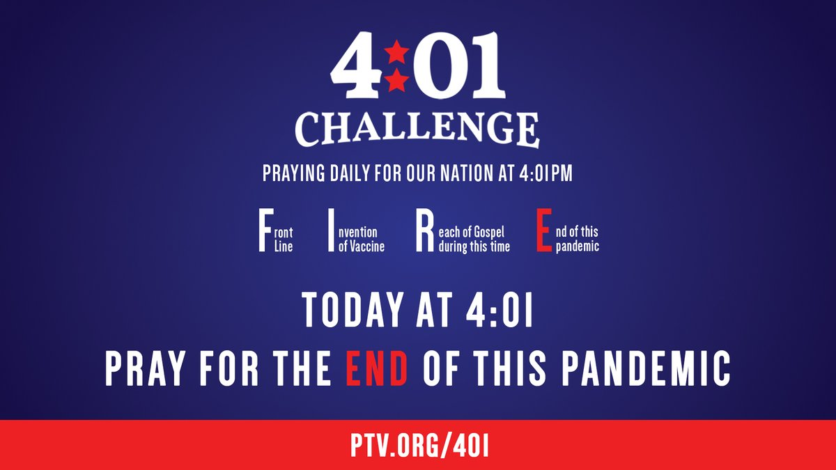 Today during the 4:01 Challenge, remember to pray for the end of this pandemic.