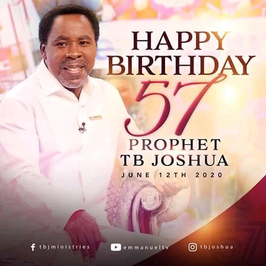 HAPPY BIRTHDAY PROPHET T.B JOSHUA 57