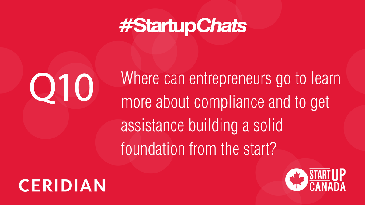 Q10 Where can entrepreneurs go to learn more about compliance and to get assistance with ensuring they are building a solid foundation from the start? @Ceridian #Powerpay #StartupChats https://t.co/pPvkTZIdai