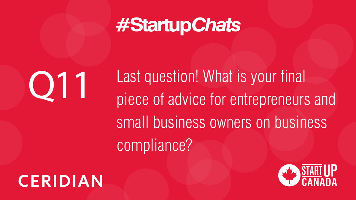 Q11 Last question! What is your final piece of advice for entrepreneurs and small business owners on business compliance? @Ceridian #Powerpay #StartupChats https://t.co/Iozh4cUTCO