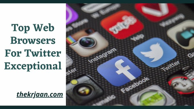 Top Web Browsers For Twitter Exceptional