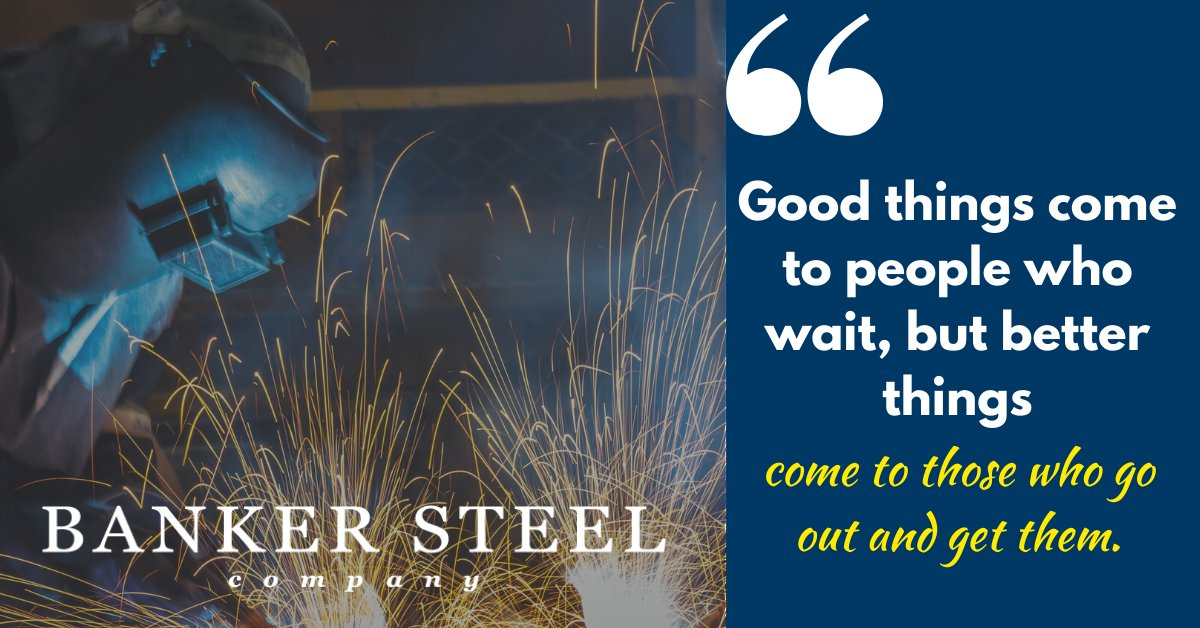 Good things come to people who wait, but better things come to those who go out and get them. Motivation Monday–Persevere and seek out opportunities to succeed! . . . #selfmade #driven #persevere #dontquit #dontgiveup #stickwithit #motivationmonday #steelindustry #bankersteel