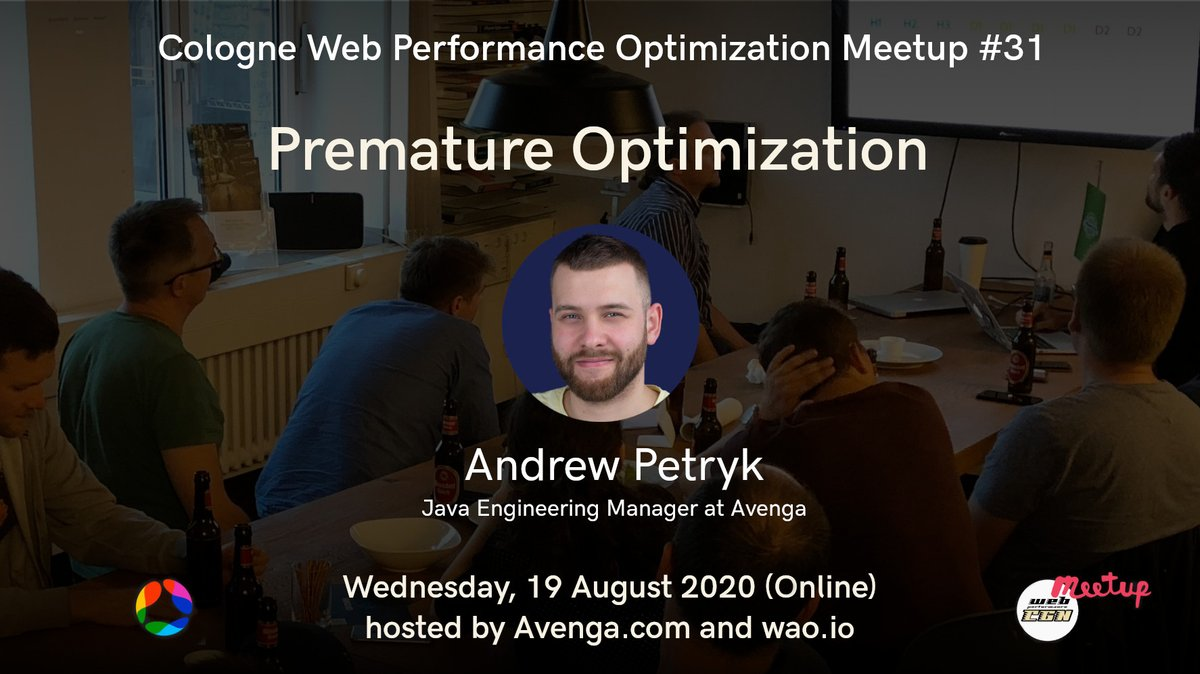 Save the date: #CGNwebperf # 31 (online) Wednesday, August 19, 2020 with @ipreferespresso Andrew Petryk, #Java Engineering Manager at @Avenga_Ukraine: Premature Optimization https://t.co/fbThK8FxVO  hosted by @avenga_global @avenga_germany @wao_io #perfmatters https://t.co/6EBiyLKhFB