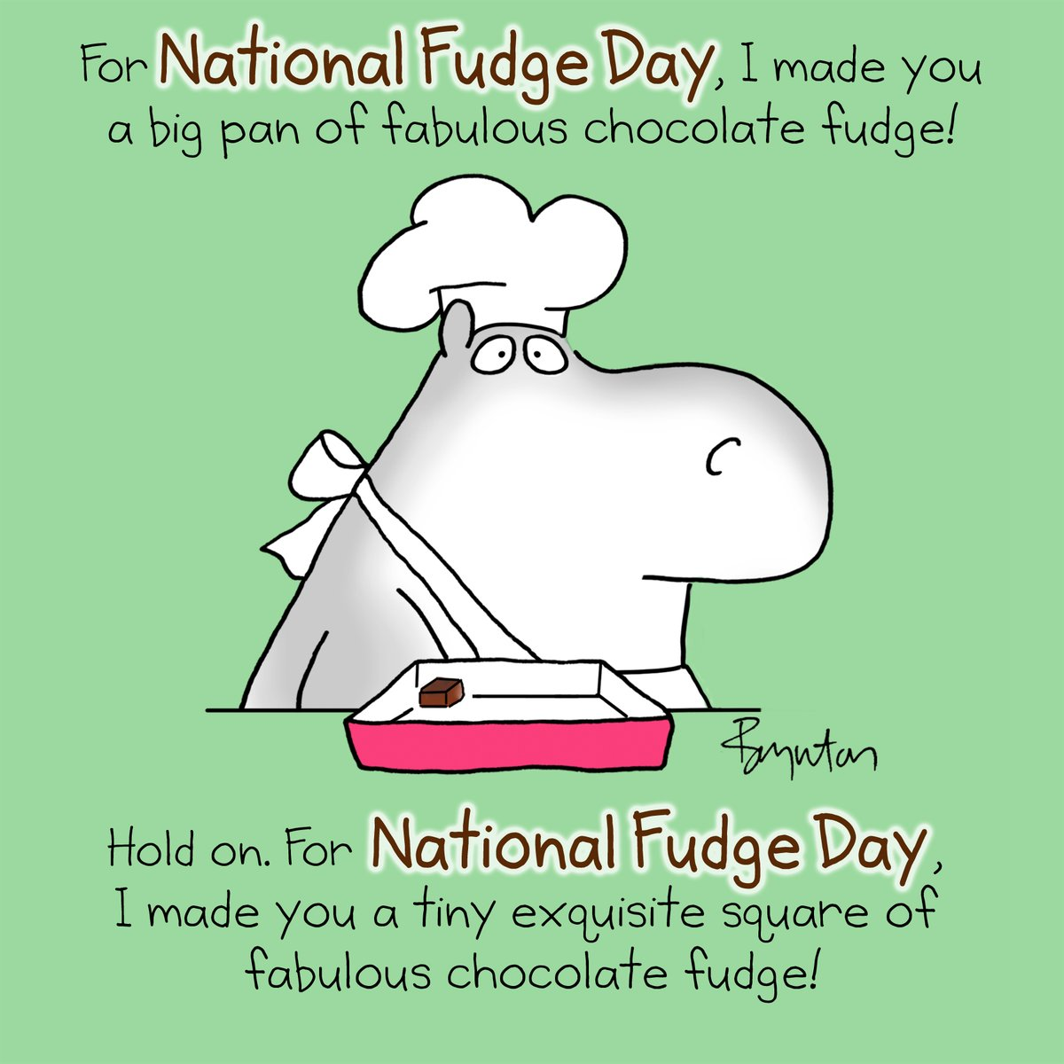 You're welcome! #NationalFudgeDay