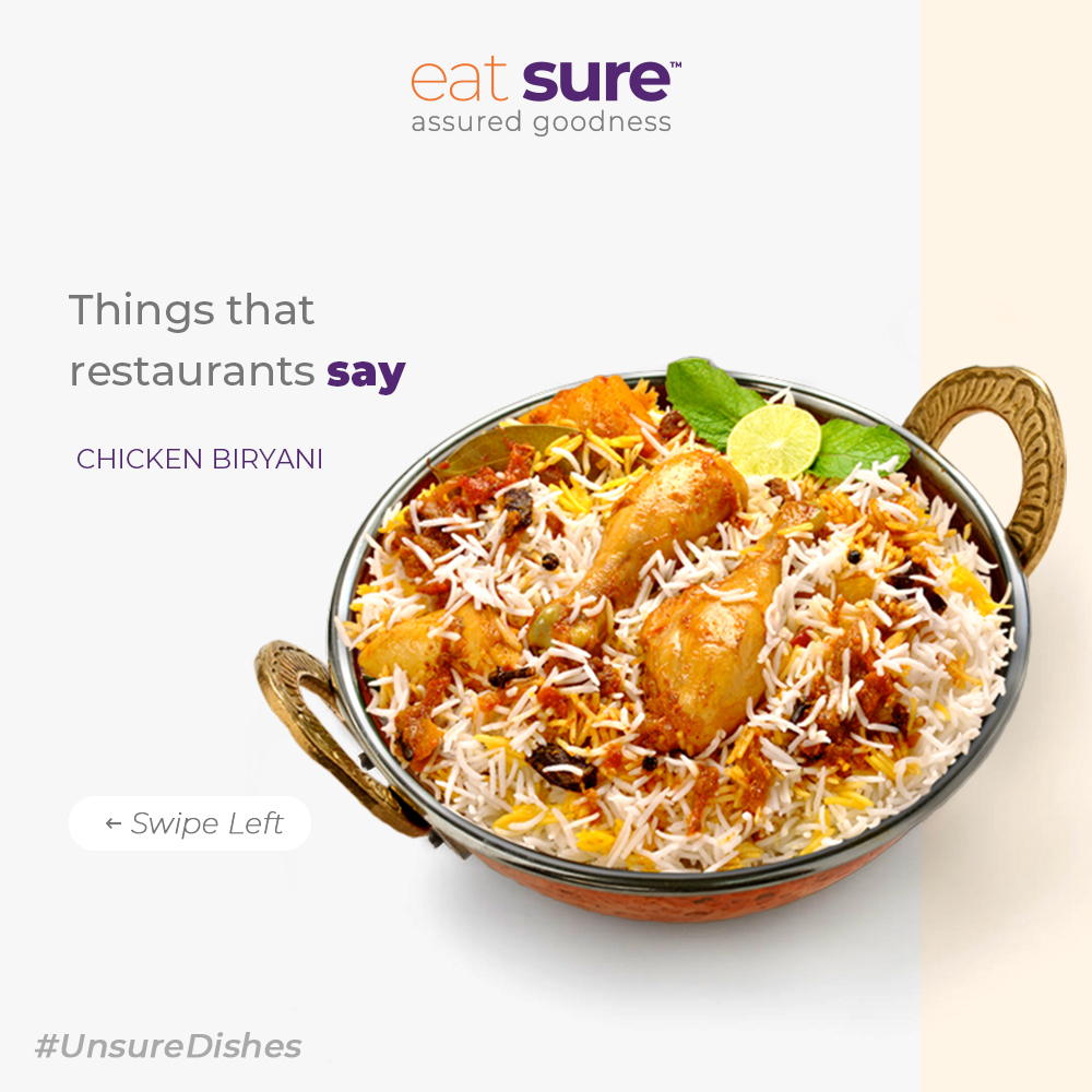 While you feast onto the aromatic chicken biryani from your go-to restaurant, there are some things you might not notice while munching on that delicious chicken leg piece!  Always pick the right choice of restaurants that let you #EatSure!  #UnsureDishes #ChickenBiryanipic.twitter.com/9eG6TQeG2k