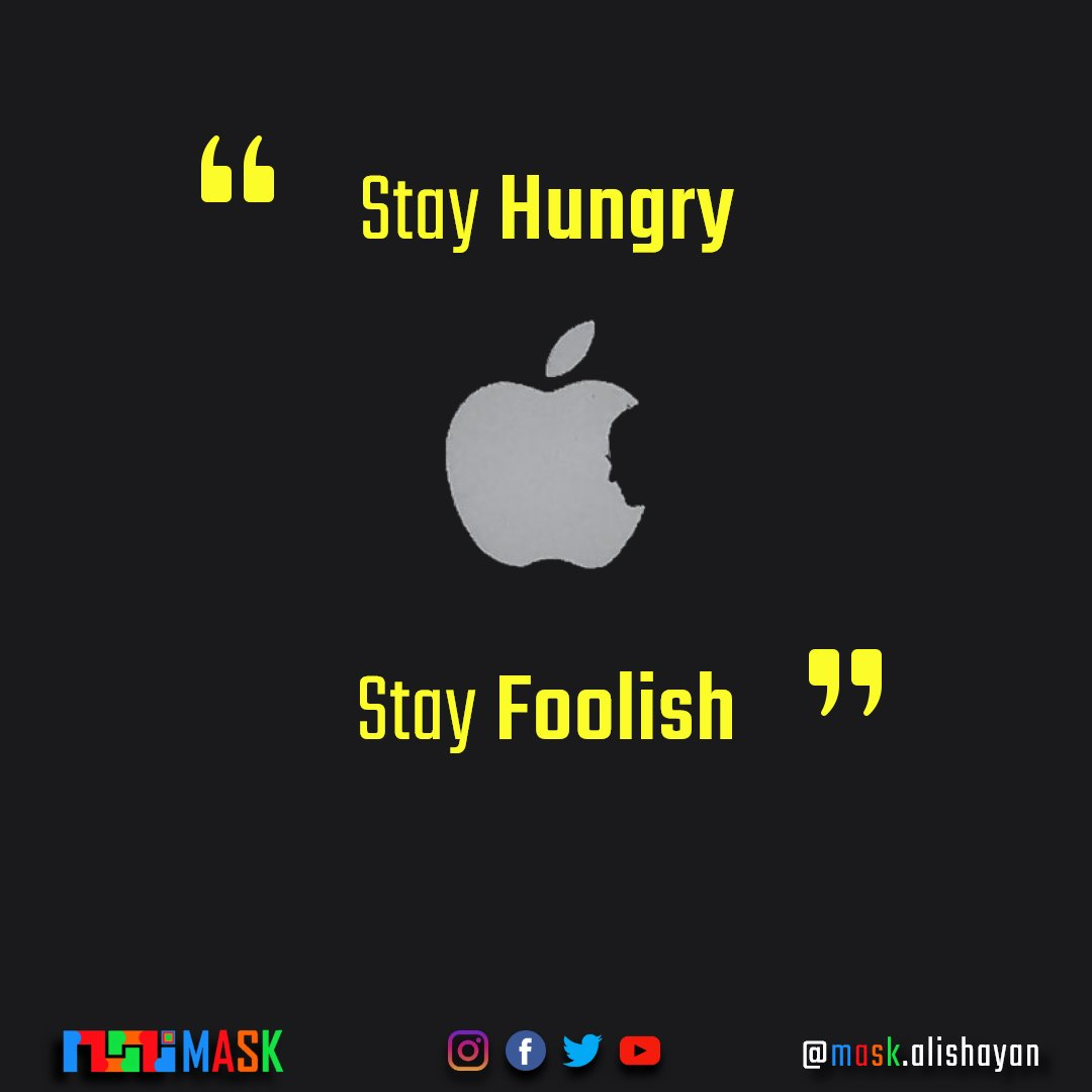Stay hungry, Stay Foolish. -Steve jobs Learn   Like   Share   Follow @mask_alishayan #quote #quotes #quoteoftheday #motivation #motivationalquotes #motivational #love #instagood #motivationalmonday #bussiness #bussinessquotes #businessowner #inspiration #bussinessmotivation