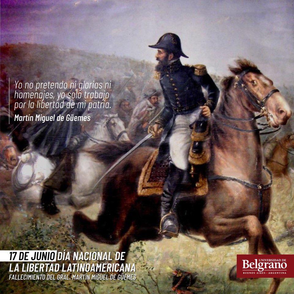 Hoy es el Día Nacional de la Libertad Latinoamericana en conmemoración del fallecimiento del General Martín Miguel de Güemes, quien fuera defensor de la frontera norte contra la invasión realista, lo que permitió a San Martín encarar sus campañas de Chile y Perú. #BuenMiercoles https://t.co/A18Ihd4Xz2