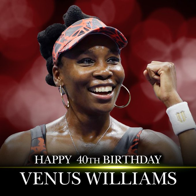 HAPPY BIRTHDAY! Tennis great Venus Williams turns 40 today!
