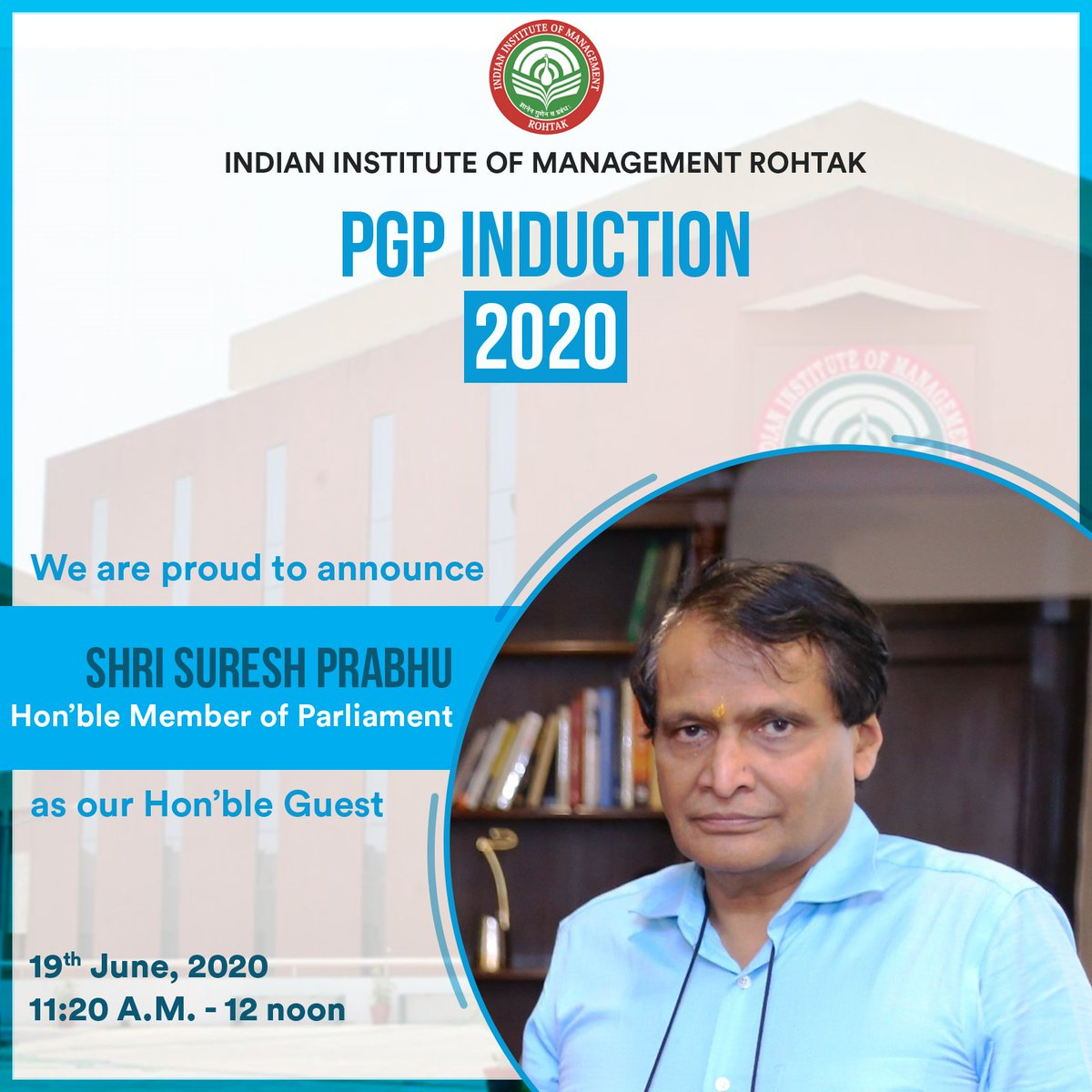Shri @sureshpprabhu, Hon'ble Member of Parliament, will grace the Induction ceremony of PGP11 batch with his presence as Hon'ble Guest and address the future leaders at IIM Rohtak.  IIM Rohtak thanks him for taking his valuable time to enlighten the new batch.   #IIMRohtak https://t.co/qjSh2rK7r6