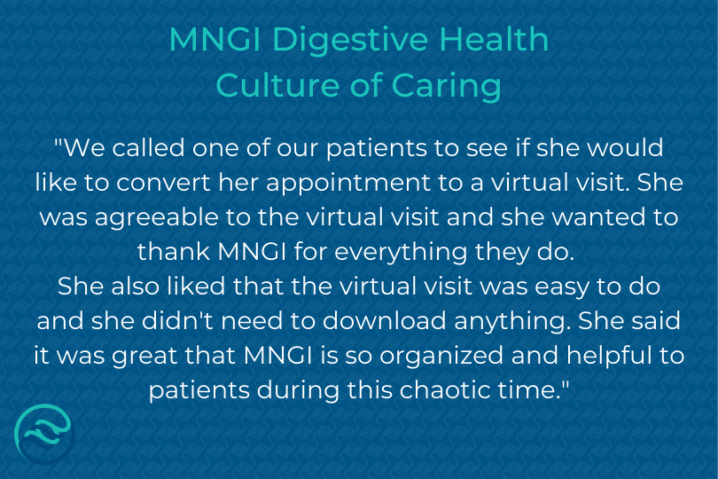 Telehealth isnt just for the technology-savvy! For a virtual visit with your doctor at MNGI Digestive Health, there are no programs that need to be downloaded, just a link that you need to click! Dont let your unfamiliarity with technology impede on your health.