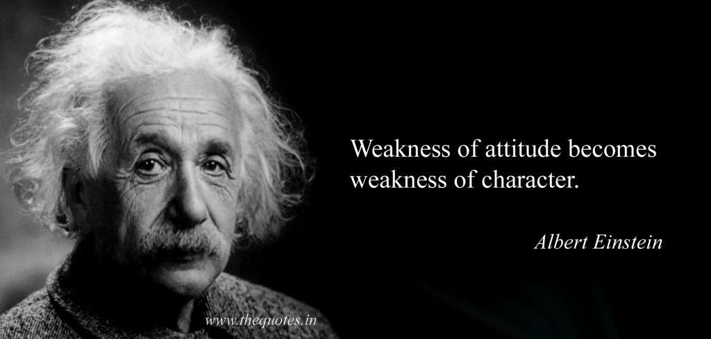 Weakness of attitude becomes weakness of character. -Albert Einstein #thoughtoftheday #Desh_ka_हालचाल<br>http://pic.twitter.com/75HLug1kjR