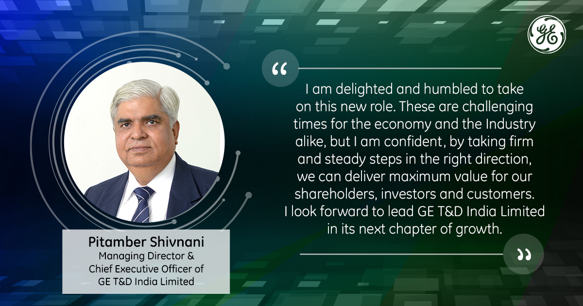 .@PitamberShivna1 will now be taking over the role of Managing Director & Chief Executive Officer of GE T&D India Limited.  We are confident Pitamber's experience as a veteran industry leader will further strengthen the GE T&D India Limited's Board. @gegridsolutions https://t.co/er1JCYDZSy