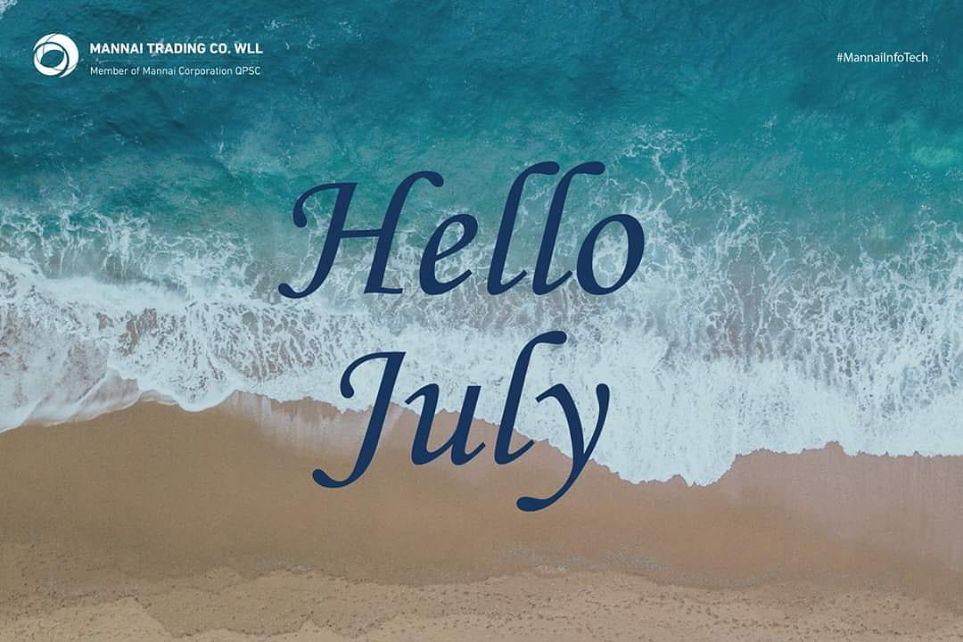 New month. New day. New date. New chapter. New page.  Welcome, July!  #July1st #SummerBreeze #Happy #NEWSTART #Qatar #Doha #MannaiCorporation #MannaiICT #MannaiInfoTechpic.twitter.com/Und5VqN6Kv