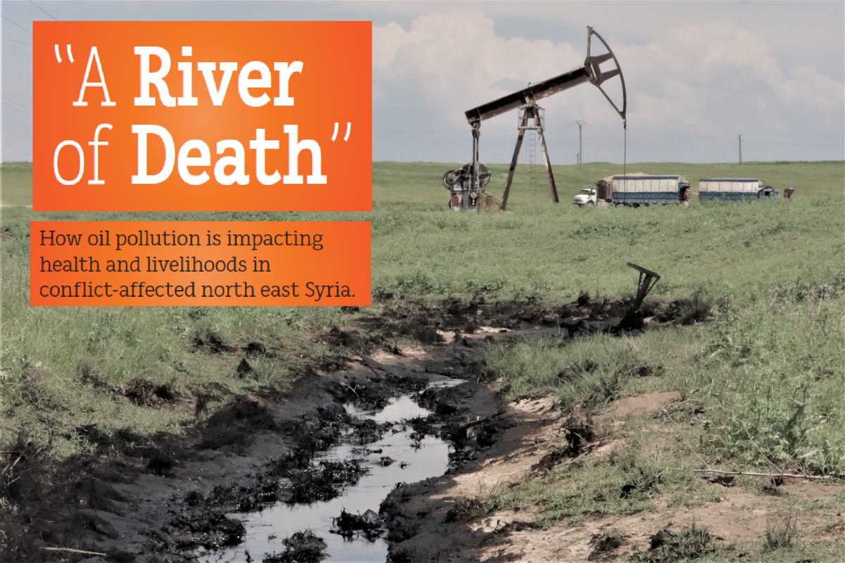 New report on the shocking levels of oil pollution NE #Syria and their impact on the #environment, public health and livelihoods.