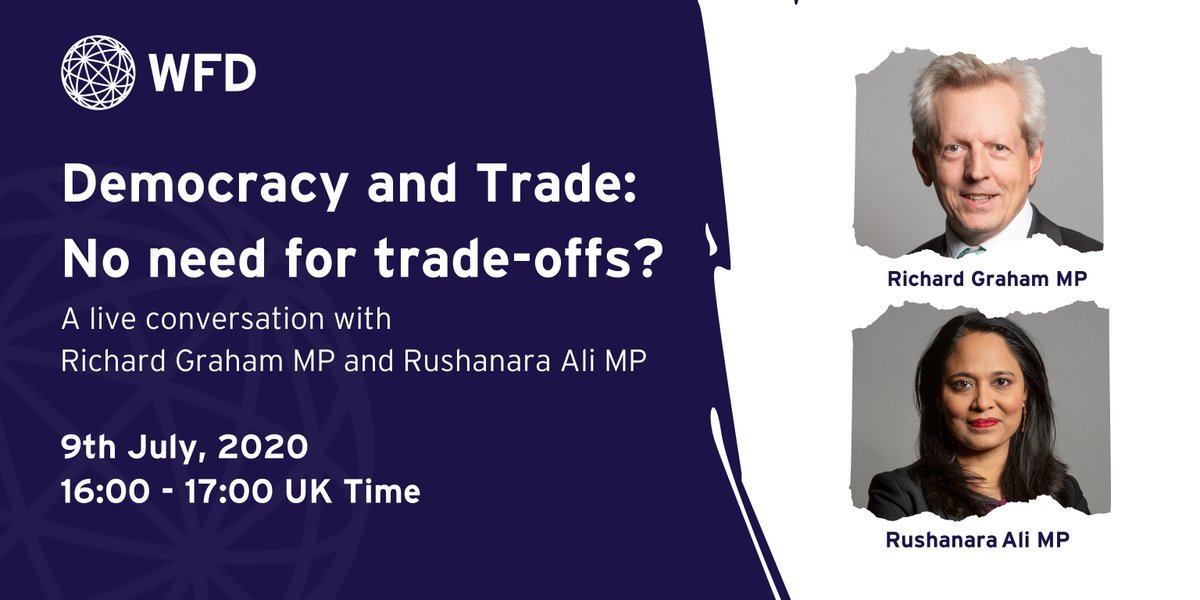 What is the relationship between democracy and trade?    On 9 July, join @RichardGrahamUK, @rushanaraali & WFD's @adr_smith to get to grips with this crucial question for the UK, as it begins forging new trading arrangements. #democracyandtrade  Register📲https://t.co/EFxuEt7VXR https://t.co/sUUqxt7xYn
