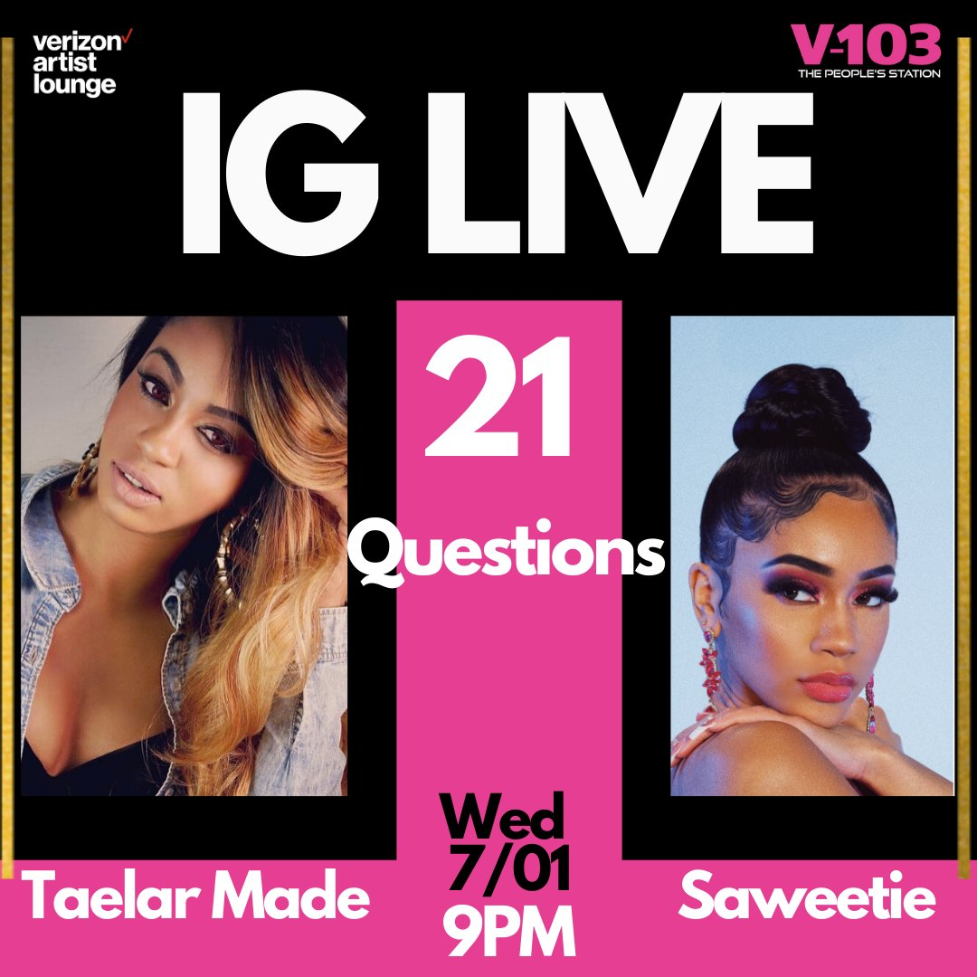 WEDNESDAY 07/01 9PM Saweetie is coming to sit with Taelar Made for an exclusive game of #21Questions in the #VerizonArtistLounge! Make sure you turn on your notifications to tune in on V-103 IG Live. Wed 07/01 9PM #Saweetie #TapIn #VerizonArtistLounge https://t.co/lhUglR1Eto
