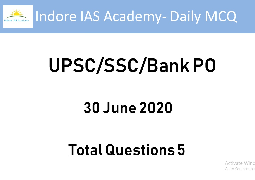 Daily MCQ 30 June 2020  Attempt The five questions by clicking on below link.  https://indoreiasacademy.com/daily-mcq-30-june-2020/…  #UPSC #upscprelims #upscprelims2020 #SSC #BankPO pic.twitter.com/6jkFu9YFb7