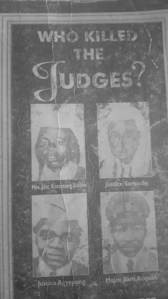 """Goldcoastghana on Twitter: """"During the hours of a night time curfew in force on 30 June 1982, 3 judges, Justice Kwadwo Agyei Agyepong, Fred Poku Sarkodie and Cecilia Koranteng-Addow & a rtd"""