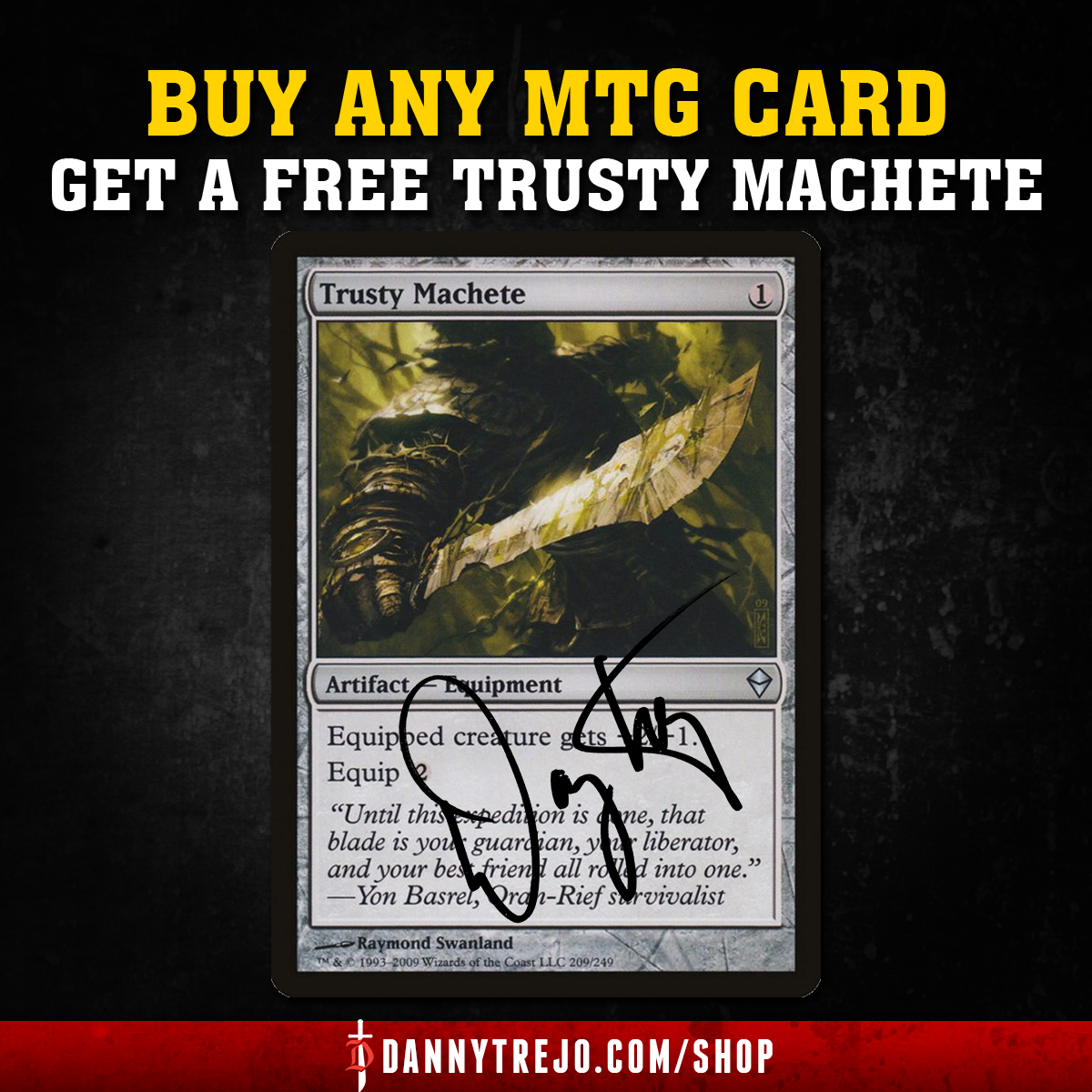 Get your hands on a FREE Autographed Trusty Machete whenever you order ANY MTG Card off my shop now until July 5th! Shop here: https://t.co/QuYVrmn33l https://t.co/OWvJcxmOvO
