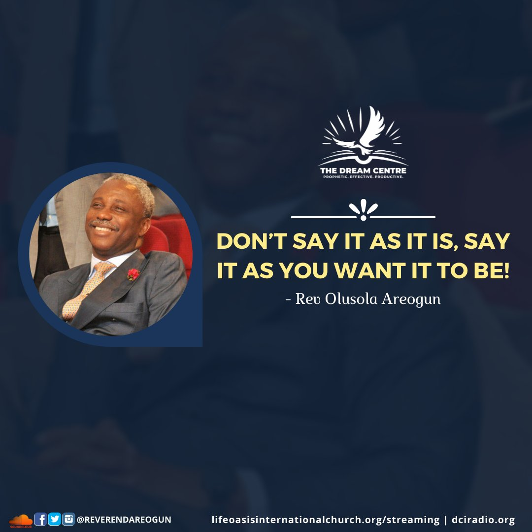 What are you saying? Don't say it as it is, say it as you want it to be! #ReverendAreogun #DCYAClub #Faith #Confession https://t.co/yJoM5UAQqy