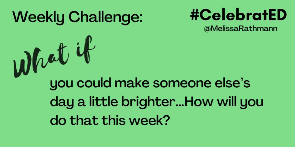 Weekly Challenge #CelebratED 🎉