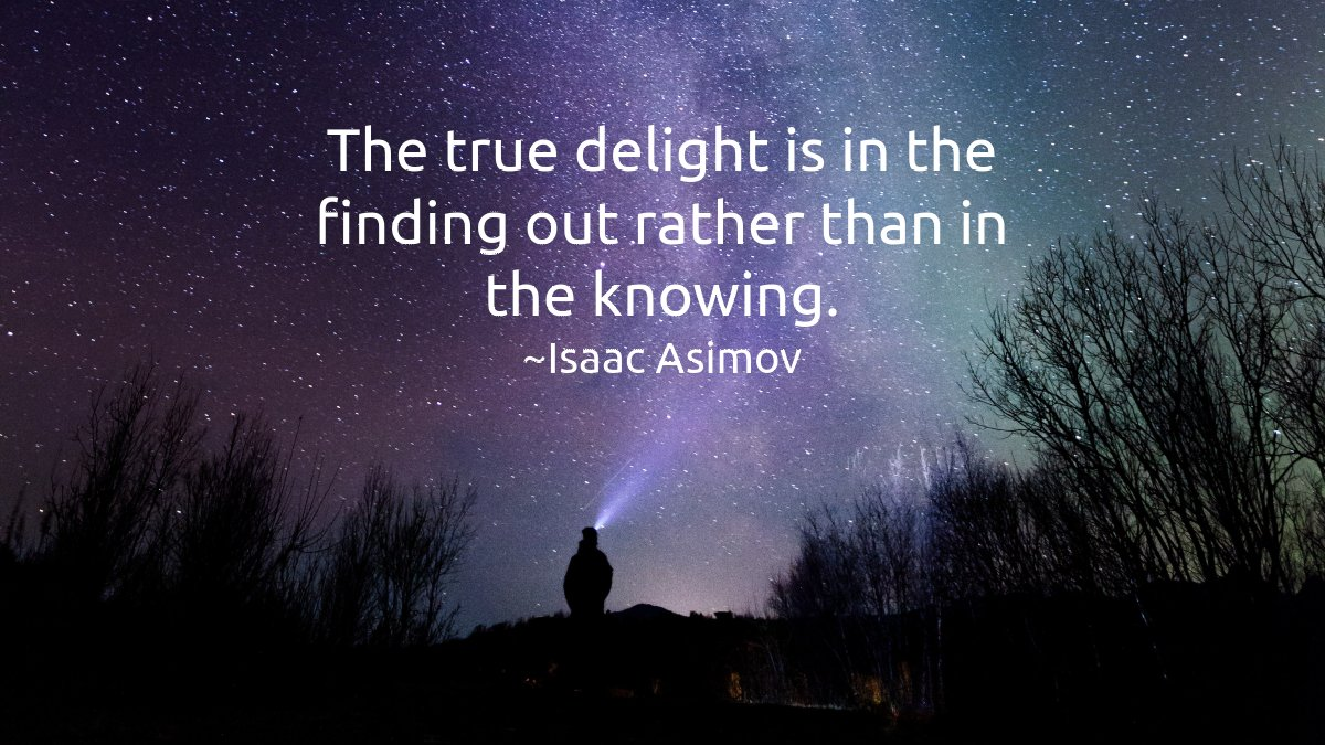 The true delight is in the finding out rather than in the knowing. -Isaac Asimov  #mindset #quotesofthedaypic.twitter.com/HhLSGxJquA