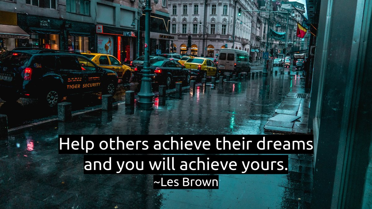 Help others achieve their dreams and you will achieve yours. -Les Brown  #inspirationalquote #mindset pic.twitter.com/GwLPBmBZSW