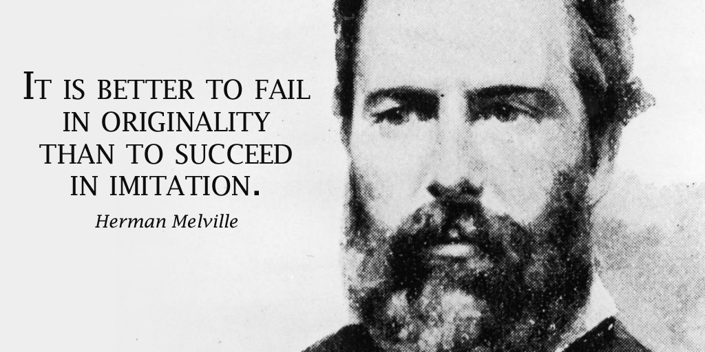 It is better to fail in originality than to succeed in imitation. - Herman Melville #ThursdayThoughts<br>http://pic.twitter.com/ZpPZZQEVh0