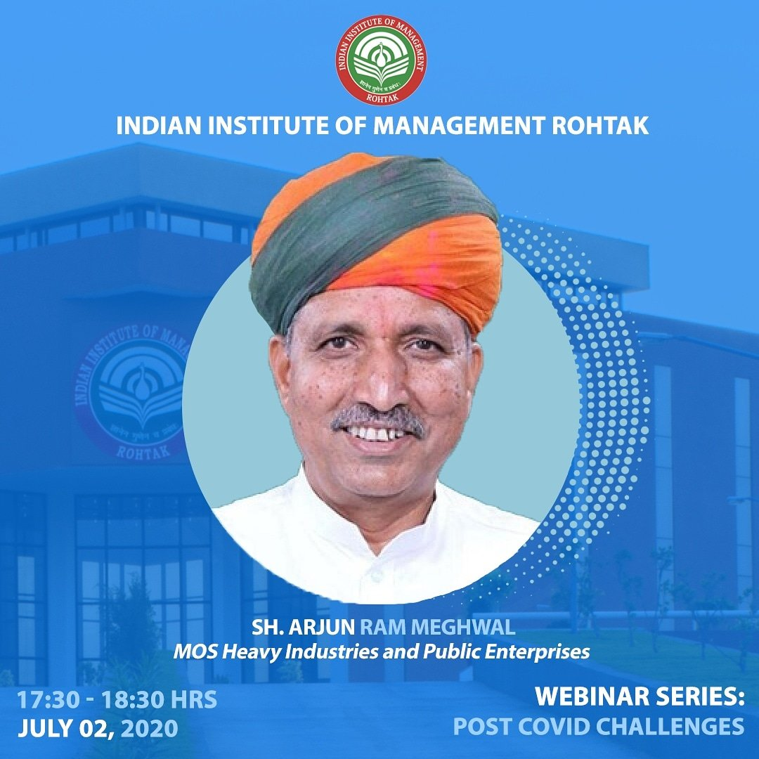"""IIM Rohtak presents the 16th webinar series talk by Sh. Arjun Ram Meghwal(@arjunrammeghwal), MOS Heavy Industries and Public Enterprises, on the topic: """"Post COVID Challenges,"""" on 2nd July 2020 at 17:30 Hrs. #Webinar #Economy #Challenges #Covid19 #BSchool #MBA #IIMR #IIMRohtak https://t.co/HgMhZl95ti"""