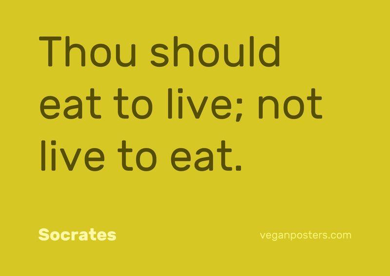 Thou should eat to live; not live to eat. - Socrates #vegan https://t.co/ErJMTTbNwx