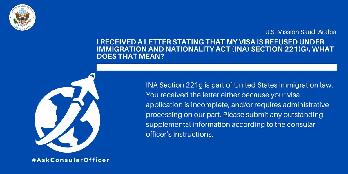 Top 10 most asked visa-related question #3- What does a visa refusal under INA section 221G means?   #ConsularRiyadhTop10 #AskConsularOfficer #ReturnCarefully #StayHomeStaySafe https://t.co/LtpuesFsWs
