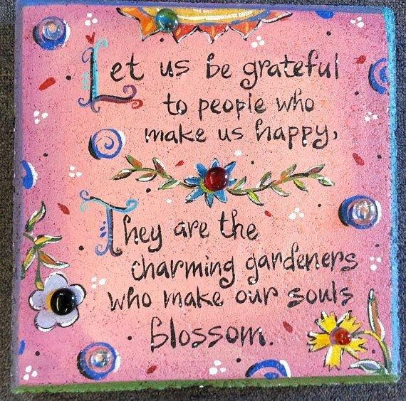 @coachmekat @JoshMom96 @roamingpiscean @Nayalla1111 @pkamla1 @PrachiMalik @chernorris @youngCasurvivor @CareBear_53 @BabyGo2014 @GizmoSays @jdsjovigirl Dearest Katrina... Prachi...Friends... Love and Blessings... Let us be grateful to people who make us happy... They are the charming Gardners who make our souls blossom...