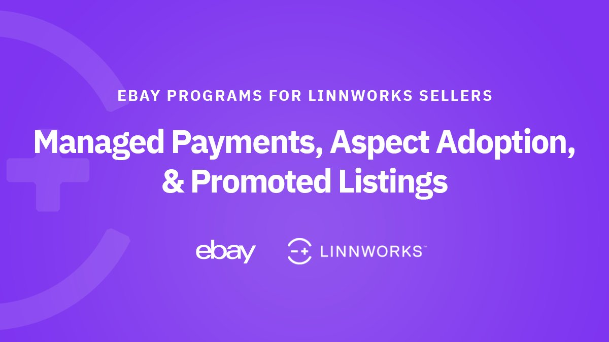 Linnworks On Twitter Ebay Is Joining Linnworks Tuesday July 7th 10am Cdt 4pm Bst To Speak On Their New Managed Payments Program And Aspect Adoption And Promoted Listings Programs Selling On Ebay